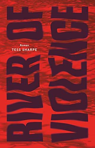 Buchseite und Rezensionen zu 'River of Violence: Roman (dtv bold)' von Tess Sharpe