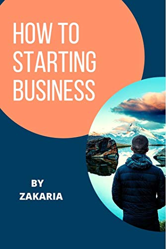 How to starting Business (zakaria) (English Edition)