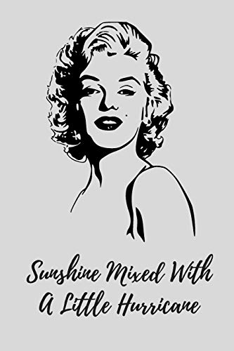 Sunshine Mixed With A Little Hurricane: Marilyn Monroe Notebook and Journal