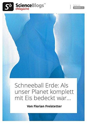 scienceblogs.de-eMagazine: Schneeball Erde - Als unser Planet komplett mit Eis bedeckt war ... (scienceblogs.de-eMagazine 2016 51)