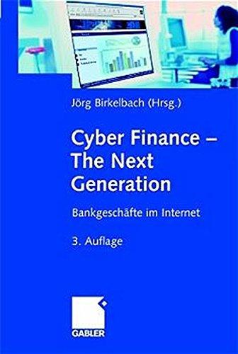 Cyber Finance - The Next Generation: Bankgeschäfte im Internet