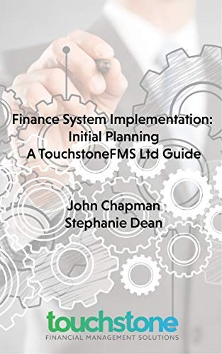 Finance System Implementation Planning: A TouchstoneFMS Guide (English Edition)