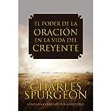El Poder de la Oracion en la Vida del Creyente (Spanish...