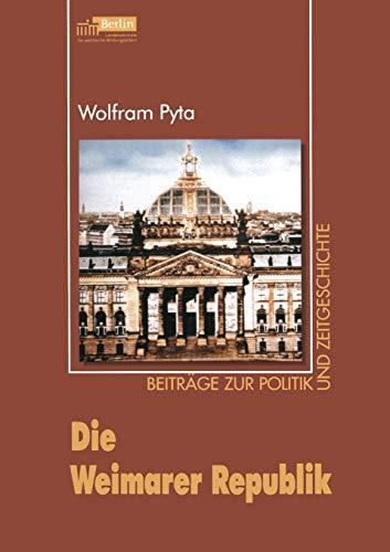 Die Weimarer Republik (Beiträge zur Politik und Zeitgeschichte) (German Edition)