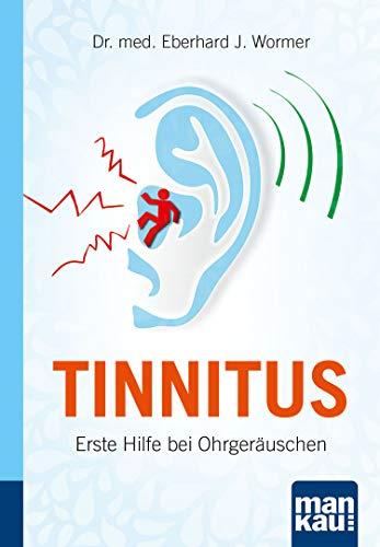 Tinnitus. Kompakt-Ratgeber: Erste Hilfe bei Ohrgeräuschen
