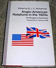 Anglo-American Relations in the 1920'S: The Struggle for Supremacy