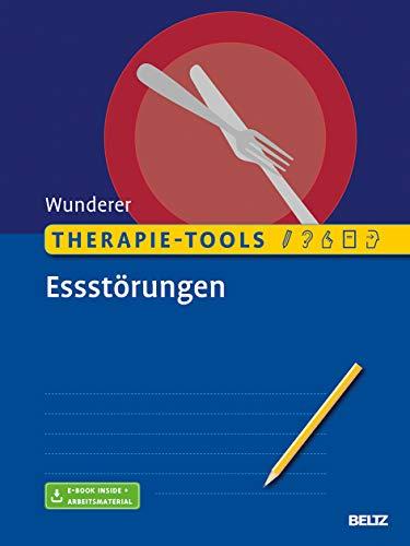 Therapie-Tools Essstörungen: Mit E-Book inside und Arbeitsmaterial (Beltz Therapie-Tools)