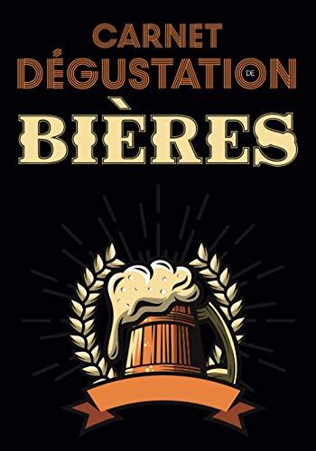 Carnet Dégustation de Bières: Journal de Bord pour Déguster vos Recettes de Brassage,Levure & Fabrication de Bière/Cahier pour Brasseur & Brasserie ... Malté & Riz/Cadeau Anniversaire Pap