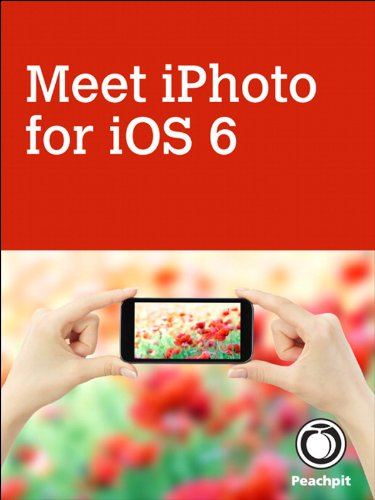 Meet iPhoto for iOS 6 (English Edition)