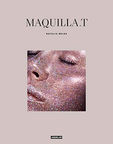 Maquilla T / T Makeup (Tendencias) (Spanish Edition)