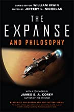 The Expanse and Philosophy: So Far Out Into the Darkness (The Blackwell Philosophy and Pop Culture Series) (English Edition)