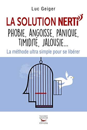 La solution NERTI - phobie, angoisse, panique, timidité, jalousie... (Courants ascendants) (French Edition)