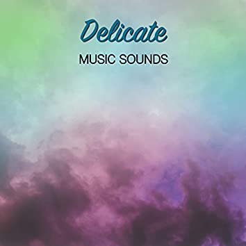 #16 Delicate Music Sounds forReiki or a Yoga Workout
