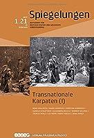 Transnationale Karpaten I: Spiegelungen. Zeitschrift fuer deutsche Kultur und Geschichte Suedosteuropas