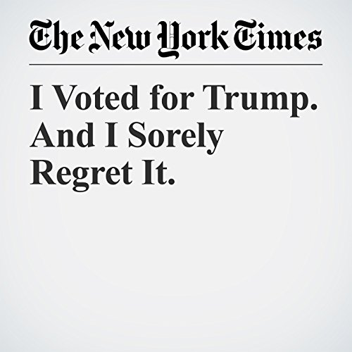 I Voted for Trump. And I Sorely Regret It. copertina