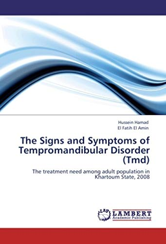 The Signs and Symptoms of Tempromandibular Disorder (Tmd): The treatment need among adult population in Khartoum State, 2008