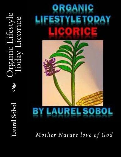 Organic Lifestyle Today Licorice (Organic Lifestyle Today Everyday!  Soli Deo Gloriaforever)