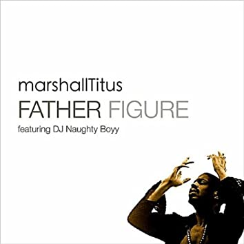 Father Figure (DJ Naughty Boyy's Father House Mix) (feat. DJ Naughty Boyy)