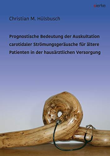 Prognostische Bedeutung der Auskultation carotidaler Strömungsgeräusche für ältere Patienten in der hausärztlichen Versorgung