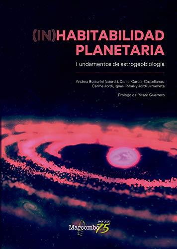 (In)habitabilidad planetaria: Fundamentos de astrogeobiología