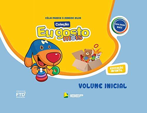 Eu Gosto Mais - Integrado - Educação Infantil - Volume Inicial