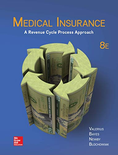 Compare Textbook Prices for Medical Insurance: A Revenue Cycle Process Approach 8 Edition ISBN 9781259608551 by Valerius, Joanne,Bayes, Nenna,Newby, Cynthia,Blochowiak, Amy