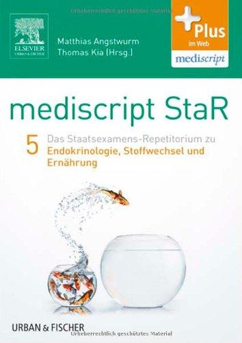mediscript StaR 5 das Staatsexamens-Repetitorium zur Endokrinologie, Stoffwechsel und Ernährung: mit Zugang zur mediscript Lernwelt