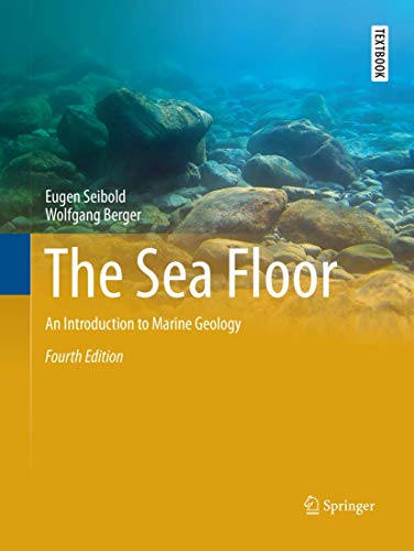 Compare Textbook Prices for The Sea Floor: An Introduction to Marine Geology Springer Textbooks in Earth Sciences, Geography and Environment Softcover reprint of the original 4th ed. 2017 Edition ISBN 9783319846439 by Seibold, Eugen,Berger, Wolfgang