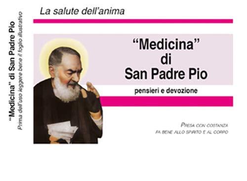«Medicina» di padre Pio. Nuova ediz. Con Altri prodotti