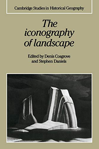 Compare Textbook Prices for The Iconography of Landscape: Essays on the Symbolic Representation, Design and Use of Past Environments Cambridge Studies in Historical Geography, Series Number 9 Revised ed. Edition ISBN 9780521389150 by Cosgrove, Denis,Daniels, Stephen