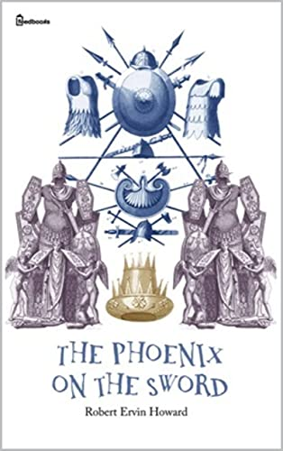 The Phoenix on the Sword Conan the Barbarian (English Edition)