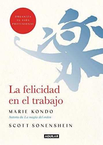 La felicidad en el trabajo Joy at Work Organizing Your Professional Life Cuerpo y mente Spanish product image