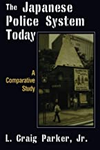 The Japanese Police System Today: A Comparative Study (East Gate Book) by L. Craig-Parker (2001-08-02)
