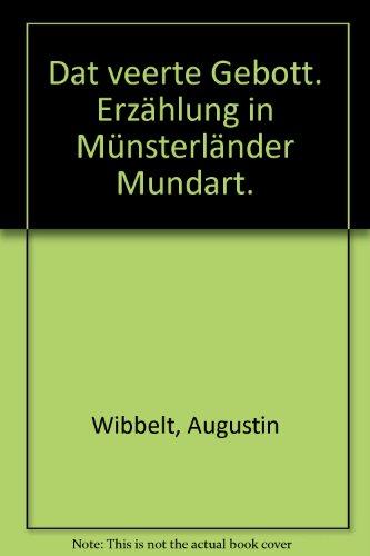 Dat veerte Gebott. Erzählung in Münsterländer Mundart.