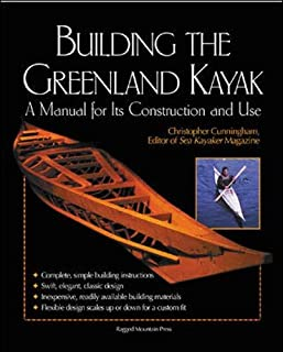 Building the Greenland Kayak : A Manual for Its Contruction and Use