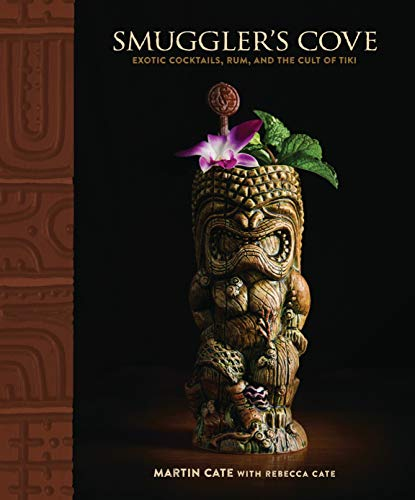 Smuggler's Cove: Exotic Cocktails, Rum, and the Cult of Tiki (Relié)