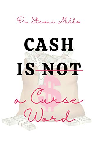 CASH IS NOT A CURSE WORD (English Edition)