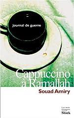 Cappuccino à Ramallah - Journal de guerre de Souad Amiry