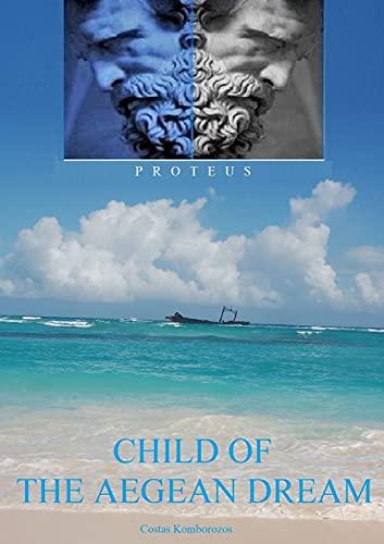 Proteus: Child of the Aegean Dream (English Edition)