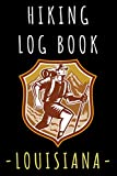 """Hiking Log Book Louisiana: Record All Your Hikes, Hiking Trail Journal With Prompts - 6"""" x 9"""" Travel Size - 120 Pages"""