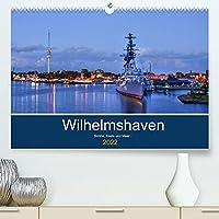 Wilhelmshaven - Sonne, Kueste und Meer (Premium, hochwertiger DIN A2 Wandkalender 2022, Kunstdruck in Hochglanz): Maritime Aufnahmen der schoenen Stadt am Jadebusen (Monatskalender, 14 Seiten )