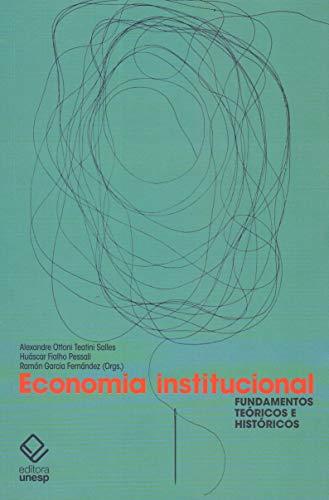 Economia institucional: Fundamentos teóricos e históricos
