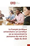 Le français juridique universitaire: un carrefour où se rencontrent la puissance du mot et la...