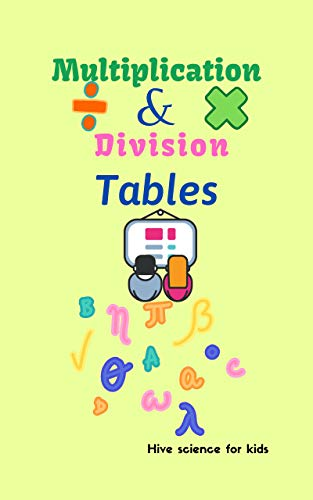 Multiplication & division tables: Memorize the tables quickly and effectively / The Fun Way Book for your Kids.
