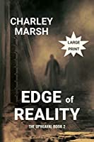 Edge of Reality: The Upheaval Book 2