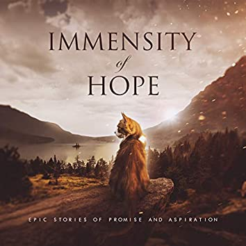 Immensity of Hope (Epic Stories of Promise and Aspiration)