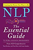 *NLP: *The *Essential *Guide *to *Neuro-*Linguistic *Programming
