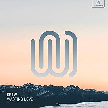 Wasting Love