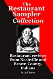 The Restaurant Sampler Collection: Restaurant reviews from Nashville and Brown County, Indiana