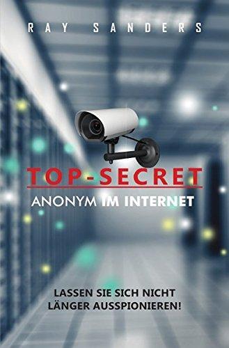 Top Secret - Anonym im Internet